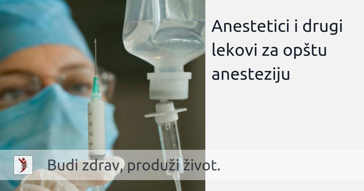 Anestetici i drugi lekovi za opštu anesteziju