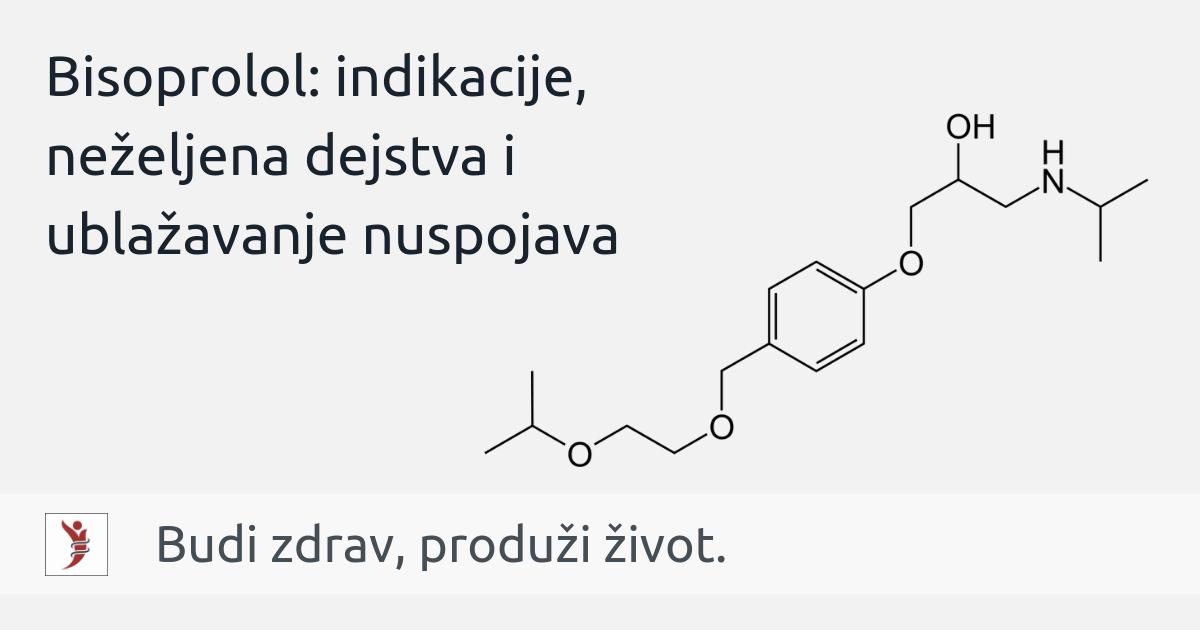 Bisoprolol: indikacije, neželjena dejstva i ublažavanje nuspojava