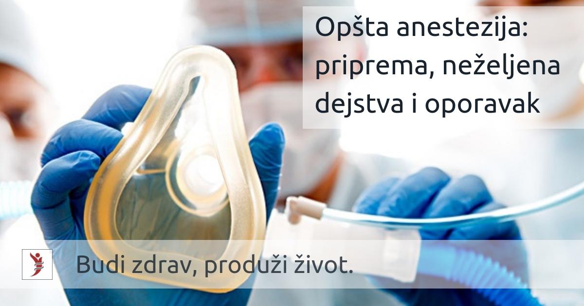 Opšta anestezija: priprema, neželjena dejstva i oporavak