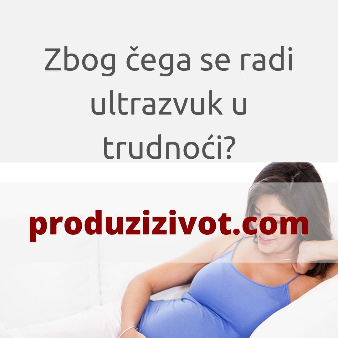 Zbog čega se radi ultrazvuk u trudnoći?